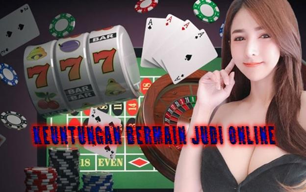 Keuntungan Bermain Judi Online Di Agen Casino Terpercaya